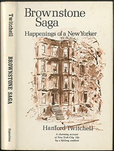 Brownstone saga, happenings of a New Yorker: Twitchell, Hanford