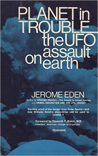 Planet in Trouble: The Ufo Assault on: Jerome Eden