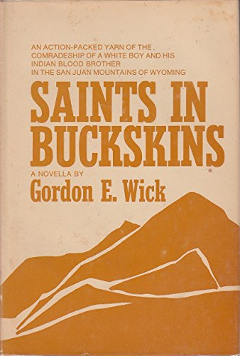 Saints in Buckskins - An action packed yarn of the comradeship of a white boy and his indian blood ...