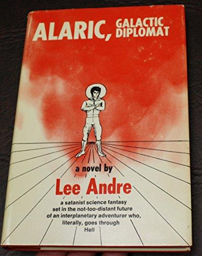 Alaric, Galactic Diplomat: Andre, Lee