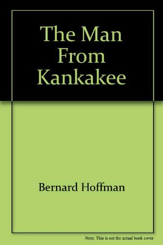 9780682479097: The man from Kankakee: The story of Romy Hammes, twentieth-century pioneer