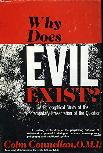 9780682479400: Why Does Evil Exist: A Philosophical Study of the Contemporary Presentation of the Question