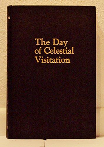 The Day of Celestial Visitation: Moyer, Ernest P.