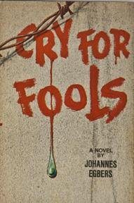 Cry for Fools: Egbers, Johannes