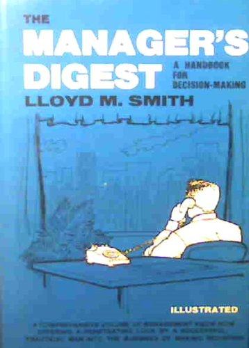 The Manager's Digest: A Handbook For Decision-Making (SIGNED): Smith, Lloyd M.