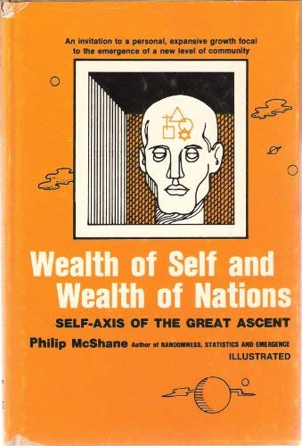 9780682482059: Wealth of self and wealth of nations: Self-axis of the Great Ascent (An Exposition-university book)