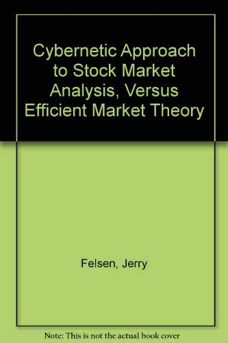 Cybernetic Approach to Stock Market Analysis, Versus: Felsen, Jerry