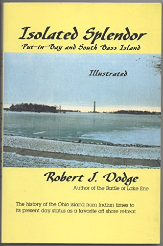 9780682482332: Isolated splendor: Put-in-Bay and South Bass Island (An Exposition-Lochinvar book)
