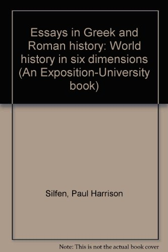 Essays in Greek and Roman history: World history in six dimensions (An Exposition-University book):...