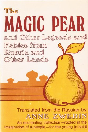 Magic Pear and Other Legends and Fables from Russia and Other Lands.: ZWERIN, Anne (translator).