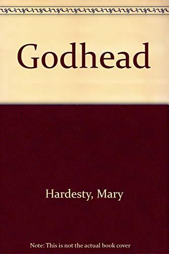 The Godhead: Hardesty, Mary