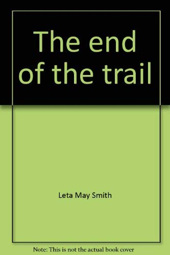 The end of the trail (An Exposition-Lochinvar: Smith, Leta May