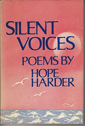 Silent Voices (Poems): Hope Harder