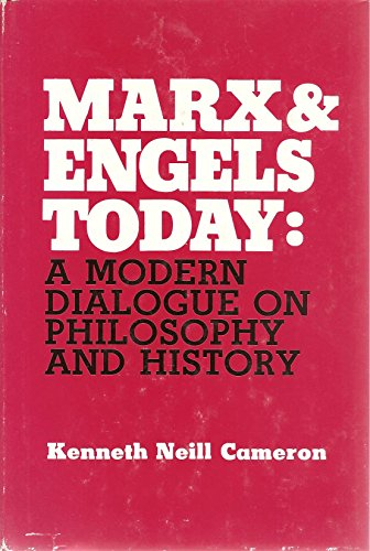 Marx & Engels Today: A Modern Dialogue on Philosophy and History: Cameron, Kenneth Neill