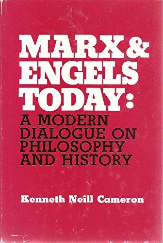 Marx & Engels Today: A Modern Dialogue: Cameron, Kenneth Neill