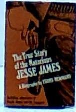 9780682485340: The True Story of the Notorious Jesse James (An Exposition-Lochinvar Book)