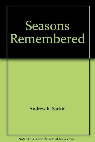 Seasons Remembered: Sackin, Andrew R.