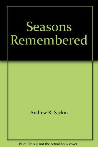 Seasons Remembered: Sackin, Andrew R.
