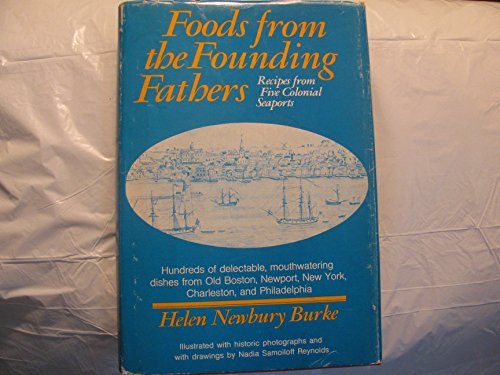 9780682485852: Foods from the Founding Fathers: Recipes from Five Colonial Seaports (An Exposition-banner book)