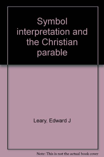 Symbol interpretation and the Christian parable: Edward J Leary
