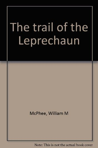 9780682487139: The trail of the leprechaun: Early history of a Utah mining camp