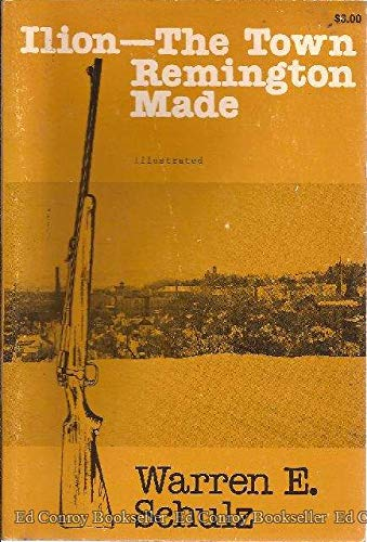 Ilion, the town Remington made: Schulz, Warren E