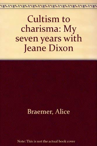 9780682487559: Cultism to charisma: My seven years with Jeane Dixon