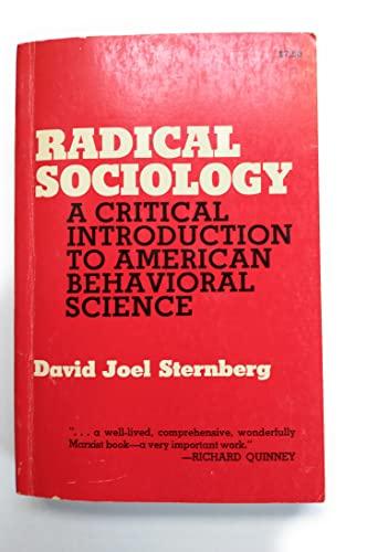 Radical Sociology: An Introduction to American Behavioral: Sternberg, David Joel