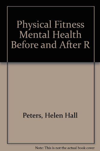 Physical Fitness Mental Health Before and After R: Helen Hall Peters