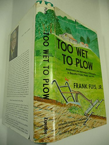 TOO WET TO PLOW. SIGNED.: Fuis Jr, Frank.