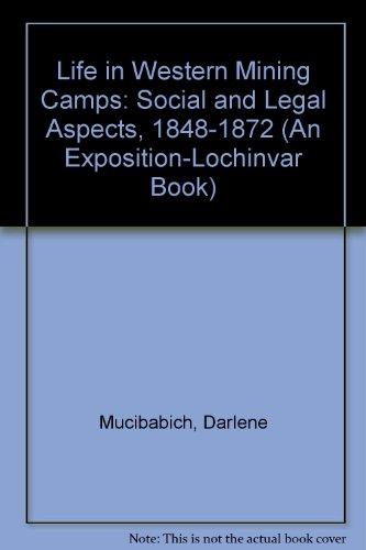 Life in Western Mining Camps: Social and: Mucibabich, Darlene
