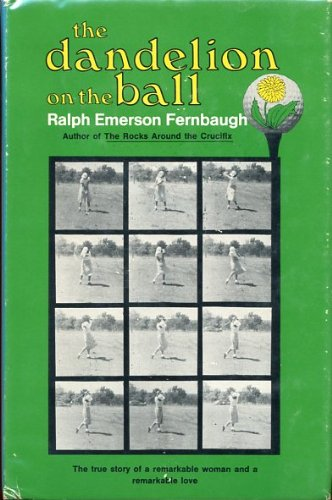 The Dandelion On The Ball: Fernbaugh, Ralph Emerson