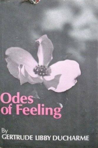 9780682489669: Odes of Feeling [Hardcover] by Ducharme, Gertrude Libby
