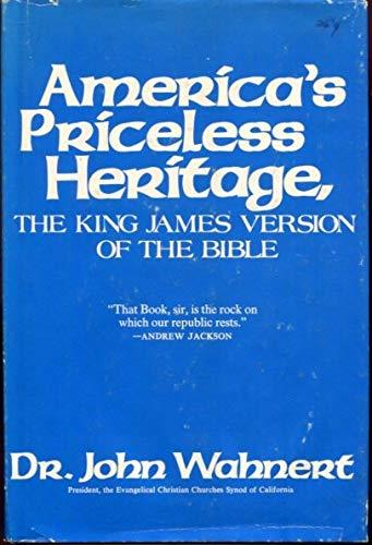 America's priceless heritage: The King James version: John Wahnert