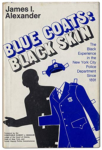 9780682490313: Blue Coats-Black Skin: The Black Experience in the New York City Police Department Since 1891 (An Exposition-University Book)