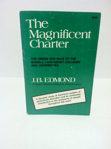 9780682490818: The magnificent charter: The origin and role of the Morrill land-grant colleges and universities (An Exposition-university book)
