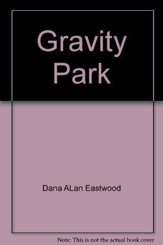 GRAVITY PARK: EASTWOOD, Dana Alan
