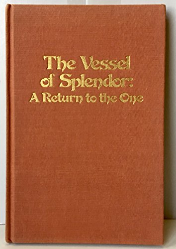 9780682492140: The vessel of splendor: A return to the One