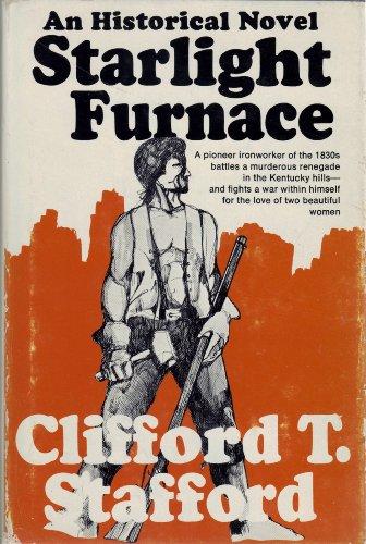 Starlight Furnace: Stafford, Clifford T.