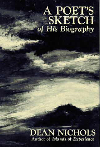 A Poet's Sketch of His Biography: Dean Nichols