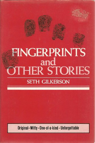 Fingerprints and Other Stories: Seth W. Gilkerson
