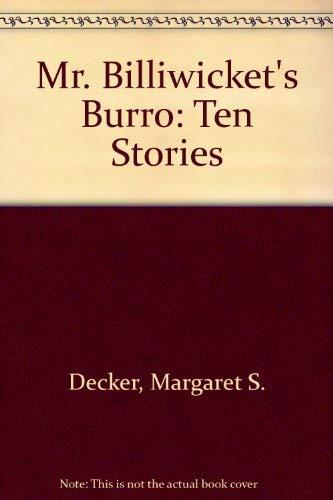 Mr. Billiwicket's Burro: Ten Stories: Decker, Margaret S.
