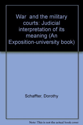 War and the Military Courts: Judicial Interpretation of Its Meaning: Schaffter, Dorothy