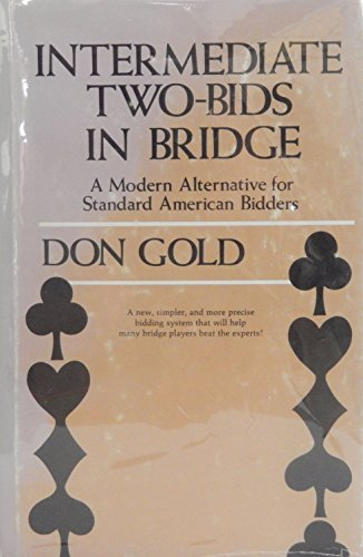 9780682495790: Intermediate two-bids in bridge: A modern alternative for standard American bidders