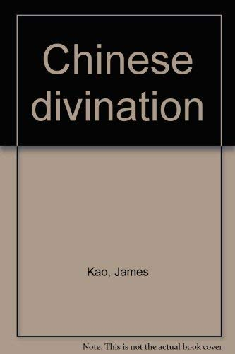 Chinese Divination: Kao, James