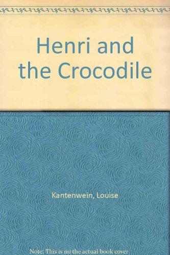 Henri and the Crocodile: Kantenwein, Louise