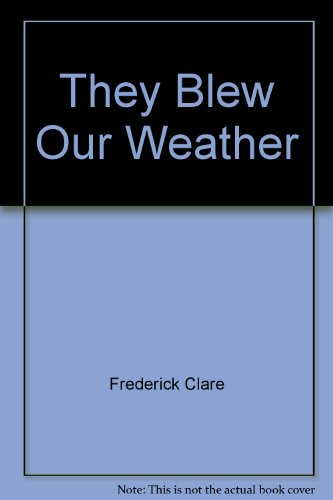 They Blew Our Weather (SIGNED)
