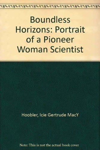 Boundless Horizons - Portrait of a Pioneer Woman Scientist: Hoobler, Icie Gertrude Macy