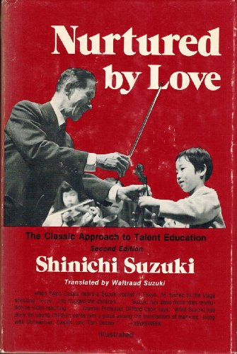 9780682499309: Nurtured by Love: The Classic Approach to Talent Education