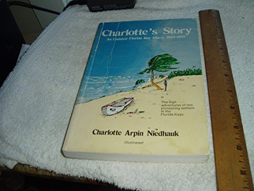 9780682499385: Charlotte's Story: An Undated Florida Key Diary 1934-1935